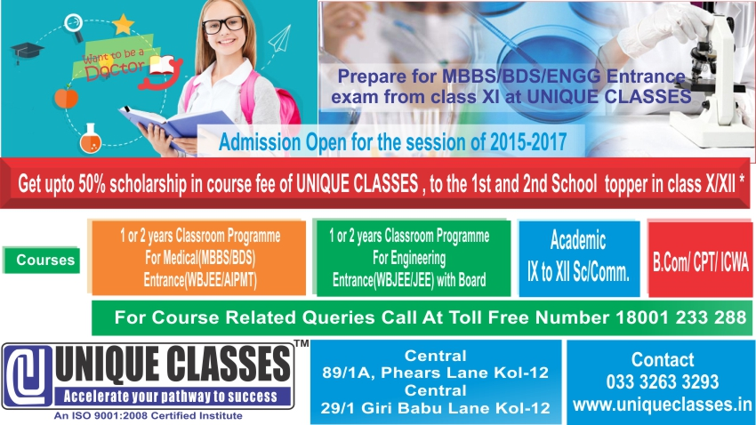 Scholarship for class X and class XII student for MBBS/BDS/ENGG entrance examinations with complete Board support. Other courses : Academic for class XI to XII Science and commerce, B.Com,CPT, IPCC, ICWA founadation courses.