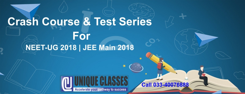 Crash course for NEET UG 2018 and JEE Main,WBJEE 2018 at UNIQUECLASSES
